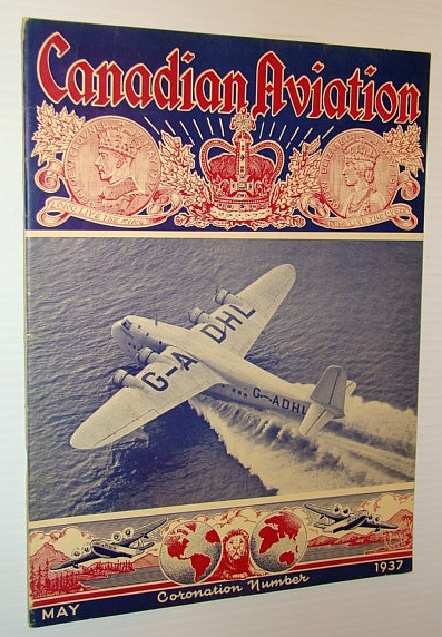 Canadian Aviation, May 1937 - Canada's National Aviation Magazine, Bradbrooke, F.D.; Main, J.R.K.