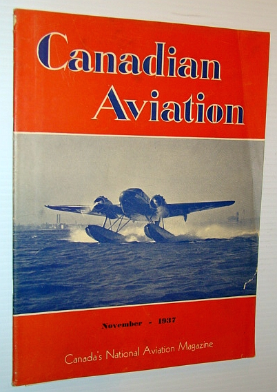 Image for Canadian Aviation, November 1937 - Canada's National Aviation Magazine: Includes Map Showing Canadian Airports, Seaplane Ports and Anchorages