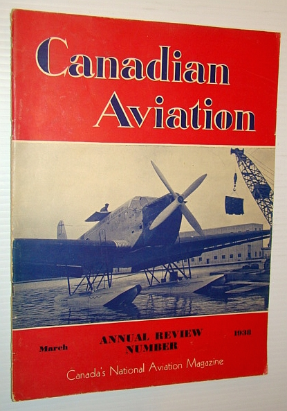 Canadian Aviation, March 1938 - Canada's National Aviation Magazine: TCA Progress Report, Bradbrooke, F.D.; Ritchey, V.J.