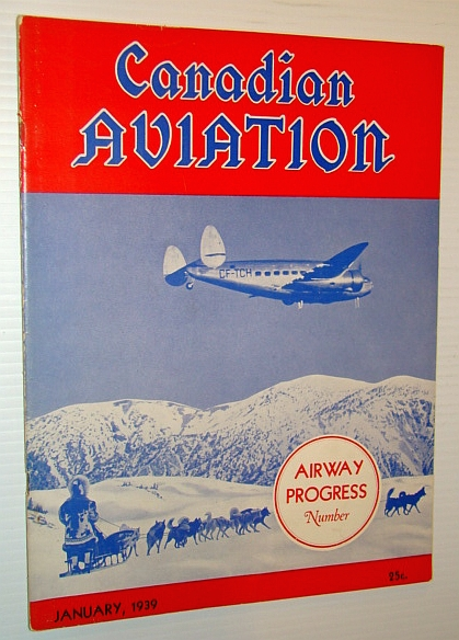 Canadian Aviation Magazine, January 1939 - Great Overview of Canada's Airways