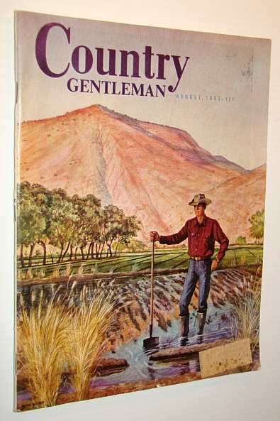 Country Gentleman / Country Living Magazine, August 1953, Bird, John; Beresford, Rex; Yaw, W.H.; Maits, Buckley; Short, R.E.; Keilholz, F.J.; Schacht, Henry; Bennion, Noel; Gregory, Merrill; Throckmorton, R.I.; Wolf, Dean; Knox, Joe;