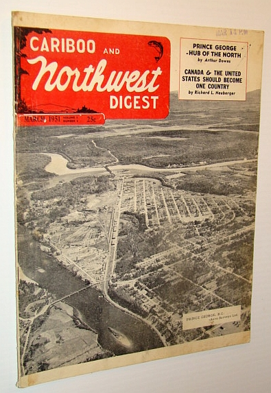 Image for Cariboo and Northwest Digest Magazine, March 1951: Prince George - Hub of the North