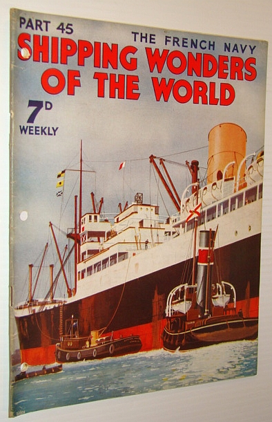Image for Shipping Wonders of the World (Magazine) - The French Navy - Part 45 (Forty-Five)