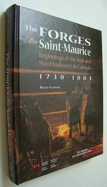 The Forges du Saint-Maurice: Beginnings of the Iron and Steel Industry in Canada, 1730-1883, Roch Samson