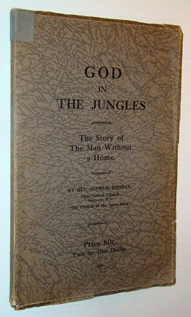 God in the Jungles - The Story of the Man Without a Home, Roddan, Rev. Andrew