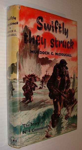 Image for Swiftly They Struck - The Story of No. 4 Commando