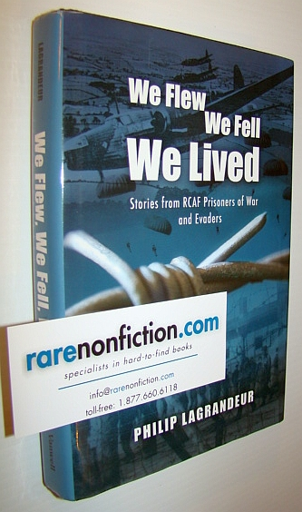 Image for We Flew, We Fell, We Lived: Second World War Stories from RCAF Prisoners of War and Evaders