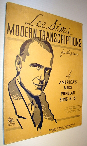 Image for Lee Sims Modern Transcriptions (for the Piano) of America's Most Popular Song Hits