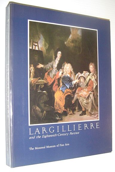Largillierre and the eighteenth-century portrait, Rosenfeld, Myra Nan
