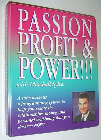 Image for Passion Profit and Power: A Subconscious Reprogramming System to Help You Create the Relationships, Money, and Personal Well-Being That You Deserve NOW! *SIX AUDIO CASSETTE TAPES, BOOK AND CASE*