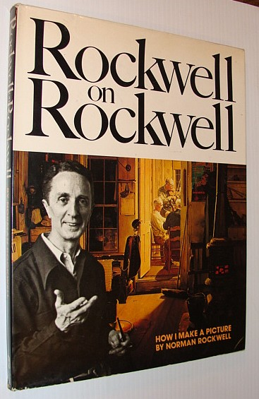 Rockwell on Rockwell: How I Make a Picture, Rockwell, Norman
