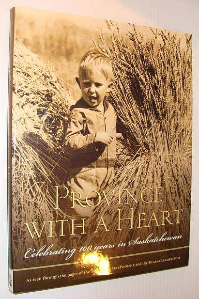 Image for Province with a Heart: Celebrating 100 Years in Saskatchewan