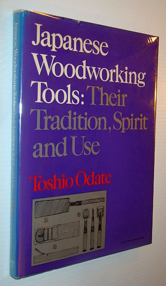 Japanese Woodworking Tools: Their Tradition, Spirit, and Use (A Fine woodworking book), Toshio Odate