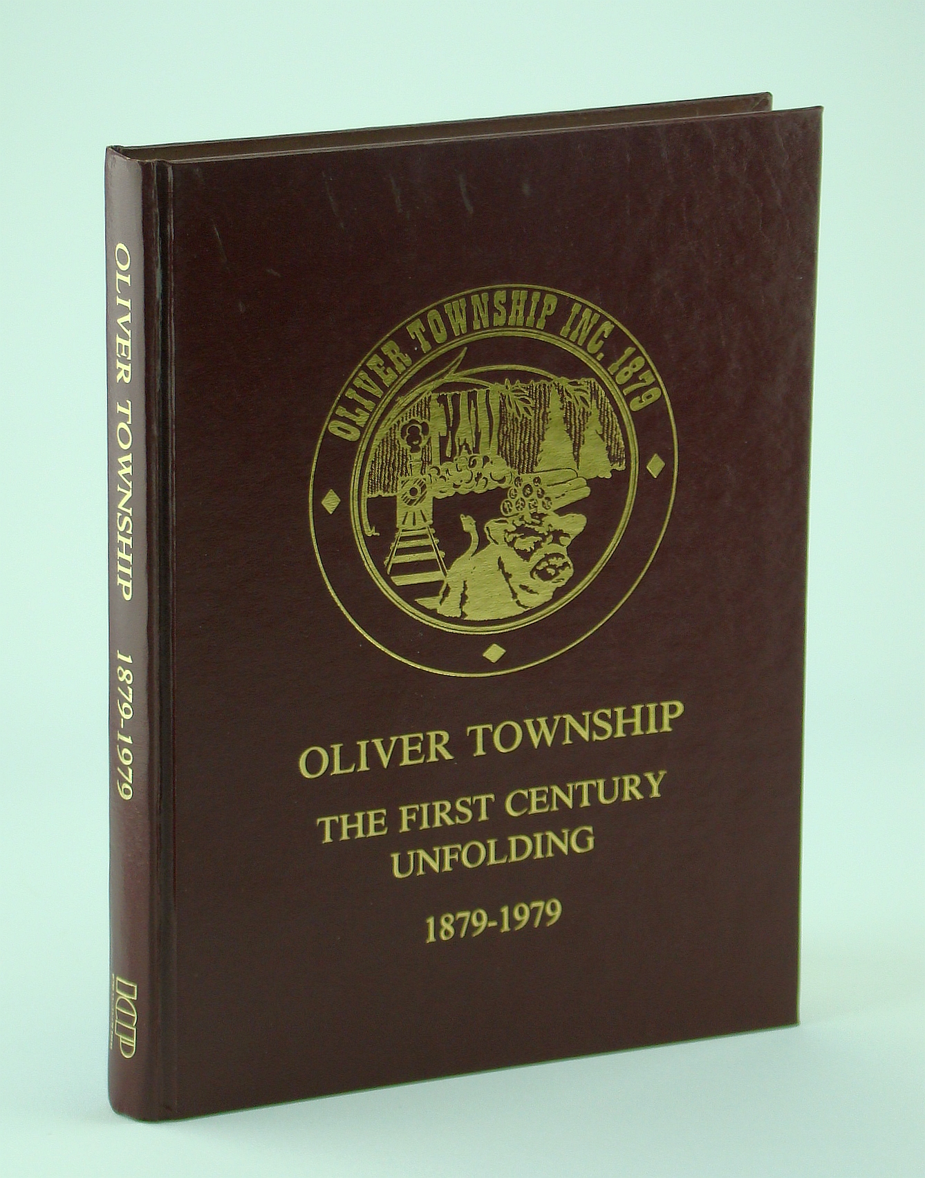 Image for Oliver Township - The First Century Unfolding, 1879-1979 - Thunder Bay (Ontario) District History