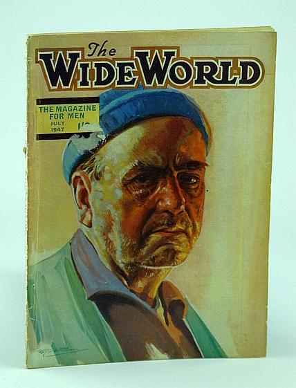 The Wide World - The Magazine For Men, July 1947, Vol. 99, No. 591 -  Seeking Gold in the Republic of Honduras in 1915, Tench, C.V.; Jordan, R.A.; Hamber, T.R.; Hoyt, Edward J.; Hoyt, Dr. Vance; Marshall, James V.; Monkton, George; Rogers, J.N.; Paloomba; Holden, Joseph; Ryder-Smith, Roland; Freeman, P.W.;