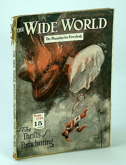 "The Wide World Magazine - The Magazine for Everybody, Vol. XLIII - No. 257, September (Sept.) 1919 - The Thrills of Parachuting (Cover Illustration), ""Woodpecker""; McDade, J.; Heilner, V.C.; Macdonald, T.A.; West, J.; Von Blon, J.L.; Jordan, John A.; Rose, Frank; Walkey, C.E.G.; Heald, T.D.; Leslie, H.; Strong, Robert D.; Et al"