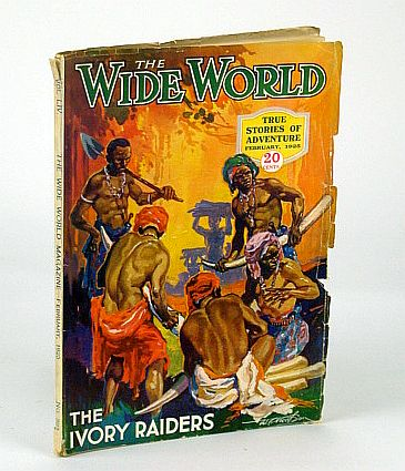 The Wide World Magazine - True Stories of Adventure, February (Feb.) 1925, Vol. LIV No. 322 - The Case for the Sea-Serpent / The Sea Villages of Humboldt's Bay, Sutherland, H.M.; Rayne, H.; Hedstrom, Sir J.M.; Elliot, H.W.; Johnson, M.; Rane, Hugh; Mitchell-Hedges, F.A.; Burman, B.L.; Farmer, H.F.; Molesworth, D.; Fitzpatrick, J.; Grimshaw, B.; Murphy, C.C.R.; Layng, C.; Mix, Tom