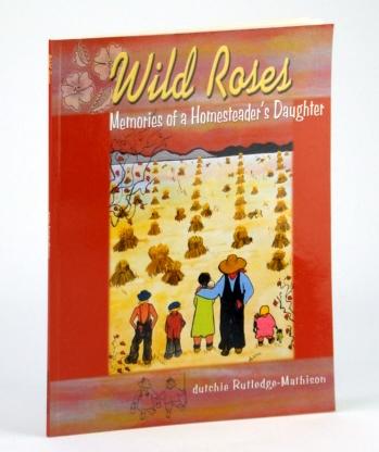 RUTLEDGE-MATHISON, DUTCHIE - Wild Roses