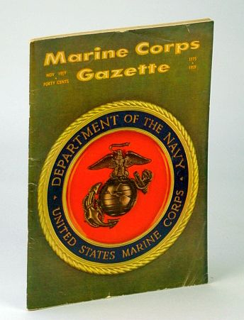 Marine Corps Gazette (Magazine), November (Nov.) 1959, Number 11, Volume 43 - Hell in China / Atomic Fires, Vinson, Carl; Stickney, W.W.; Fraser, A.M.; Gasser, J.C.; Newton, O.D.; Poillon, A.J.; Magruder, J.A. III; Heinl, R.D.; Greene, T.N.; Pierce, P.N.; Tallent, R.W.