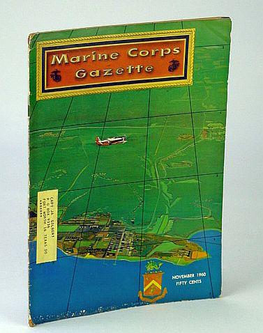 Marine Corps Gazette - Professional Magazine for United States Marines, November (Nov.) 1960, Number 11, Volume 44: Dan Daly - Reluctant Hero, Fuller, J.F.C.; Russell, Robert H.; Gourlay, B.I.S.; Dieckmann, E.A.; Mahler, W.A.; Moore, R.B.; geiger, G.J.; Driver, J.P.; Beltt, S.; Fisher, R.L.