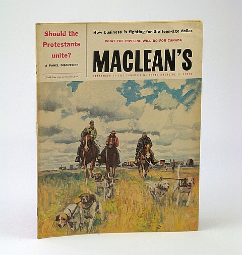 Maclean's - Canada's National Magazine, September (Sept.) 14, 1957 - How George Washington Lost Canada / Victorian Fashion Photos By Notman, Clare, John; Callwood, June; Stephenson, Bill; Palmer, Tim; Phillips, Alan; Raddall, Thomas H.; Heiney, Donald; Kroetsch, Robert; et al