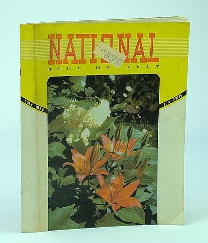 National Home Monthly Magazine, July 1942 - Britannia Rules Beneath the Waves / The Riddle of Rubber, Stewart, Dr. H.L.; Wire, H.C.; Wildes, N.B.; Robinson, B.E.; McMeekin, C.; Albert, H.A.; Priestley, M.; Bayne, E.G.; Trimble, A.C.; Macdonnell, H.; Et al