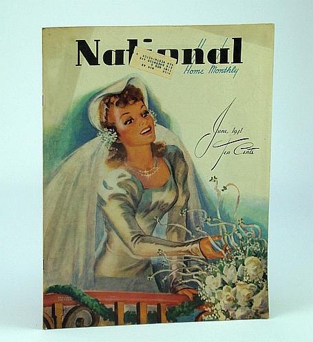 National Home Monthly Magazine, June 1941 - Inside the Gestapo / Canadian Economic Upheaval, Stewart, Dr. H.L.; Lennox, R.; White, H.; Crump, G.L.; Marsh, H.; Trimble, A.C.; Koehler, H.; Roxborough, H.; Cox, L.; Bayne, E.; Atkins, J.