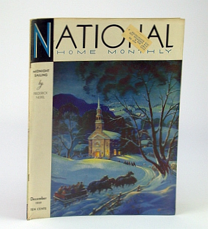 National Home Monthly Magazine, December (Dec.) 1939 - Courts of the Malayan Sultans, Healy, W.J.; Stewart, Dr. H.L.; Nebel, Frederick; Smith, R.R.; Barnard, M.; Rawlings, M.; Alford, C.; Wray, D.; Bell, L.; Brown, J.; Stanton, J.; Bayne, E.