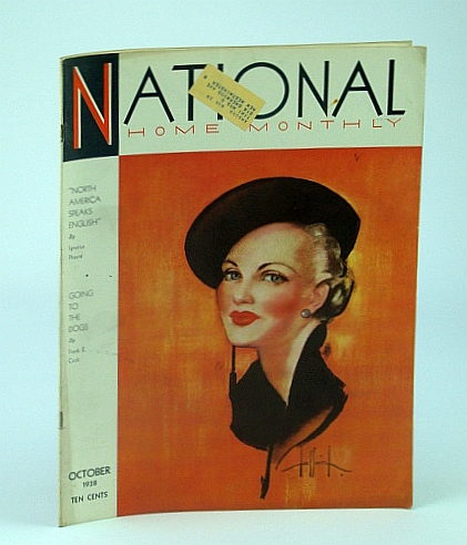 National Home Monthly Magazine, October (Oct.) 1938 - North America Speaks English / Greyhound Dog Racing, Healy, W.; Stewart, Dr. H.; Barnard, L.; Greenwood, W.; Josselyn, T.; Kempton, K.; McMorrow, T.; Phayre, I.; Croft, F.