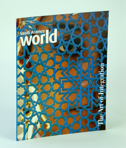 Saudi Aramco World (Magazine), January / February (Jan./Feb.) 2007 - The Art of Integration, Campbell, Kay Hardy; et al