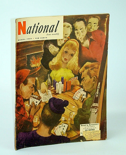 The National Home Monthly Magazine, March (Mar.) 1949 - 'Seventeen Lotus Blossoms', By Sax Rohmer / Television - The Monster / Louis St. Laurent, Cross, Austin; Roberts, Leslie; Lemelin, Roger; Callaghan, Morley; Hutchison, Bruce; Brown, Joy; Rohmer, Sax; Carroll, Jock; Schisgall, O.; Et al