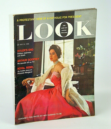 Look Magazine, Incorporating Collier's, May 10, 1960 - Hitler's Last Days / Princess Margaret, Eugene Carson Blake; G. Bromley Oxnam; Richard L. Wilson; Jack Star; Isabella Taves; Gordon L. Hall; W. Shirer; E.M. Korry; H. Kamm; et al