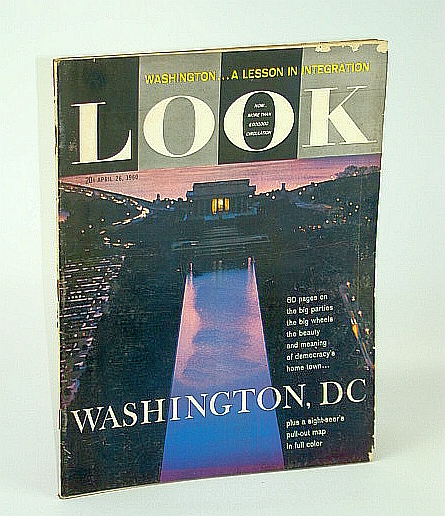 Look Magazine, Incorporating Collier's, April (Apr.) 26, 1960 - Special Washington, D.C. Issue, Fletcher Knebel; Sue Seay; Margaret L. Coit; et al