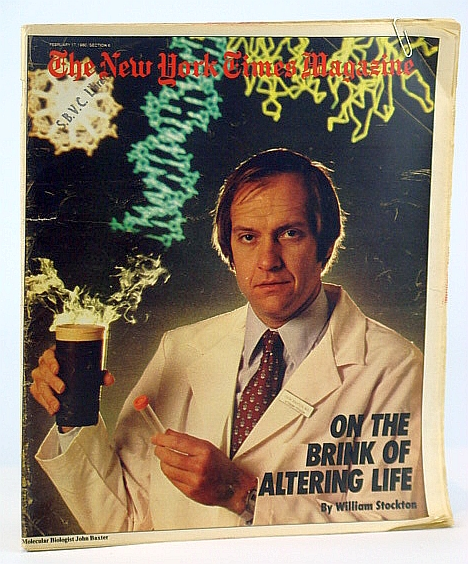 The New York Times Magazine, February (Feb.) 17, 1980 - Cover Photo of Molecular Biologist John Baxter / Republican John Anderson, Safire, W.; Cravens, Gwyneth; Stockton, William; Malcolm, Andrew H.; Harris, David; Schwartz, Tony; Goodman, Tonne; Bethany, M.; Et al