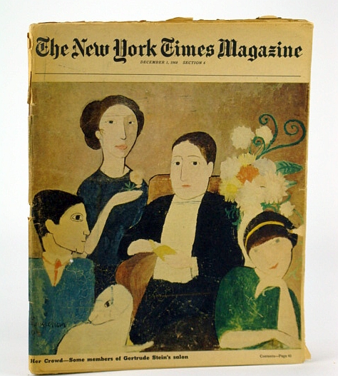 The New York Times Magazine, December (Dec.) 1, 1968 - The Gertrude Stein Salon Was the First Museum of Modern Art, Mellow, James R.;; Blumenthal, Ralph; Furlong, William Barry; Rubinstein, Amnon; Kostelanetz, Richard; Peterson, P.; KeShan, E.; Claiborne, C.; Plumb, B.