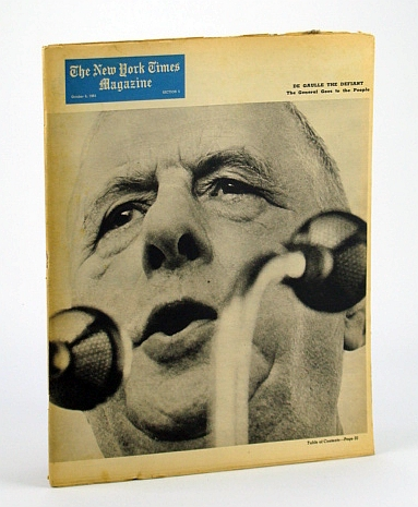 The New York Times Magazine, October (Oct.) 6, 1963 -  Charles De Gaulle Cover Photo, Brennan Jr., William J.; Crankshaw, E.; Huxtable, A.L.; Schmidt, D.A.; Barnes, C.; Hunt, R.P.; Phillips, Cabell; Heard, Alexander; Vittachi, Tarzie; Ewen, Edward T.; Leedham, C.; Bracker, M.; Hughes, A.