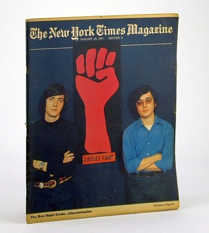 The New York Times Magazine, January (Jan.) 10, 1971 - Libertarianism Cover, Amis, Kinglsey; Conquest, Robert; Gornick, Vivian; Ressotto, Louis Jr.; Moraes, Dom; Goodman, Walter; Furlong, William B.; Et al