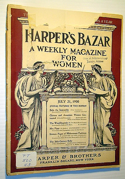 Harper's Bazar (Bazaar) - A Weekly Magazine for Women, July 21, 1900 - Chines and American Women Contrasted, Sterling, Ada; Grand, Sarah; Pool, Maria L.; R.K.M.; Wu, Madame; Urmy, Clarence; Nesbit, E.; Bull, Katherine T.; Ashmore, A.T.; Wheeler, M.; Blay, M.