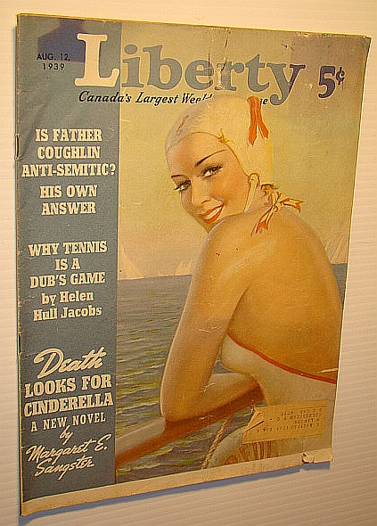 Liberty - Canada's Largest Weekly Magazine, August 12, 1939 - Is Father Charles E. Coughlin Anti-Semitic?, Doherty, Ethel; Long, Louise; Taylor, Matt; Sangster, Margaret E.; Chambers, Whitman; Walker, James J.; Waterbury, Ruth; Collins, Frederick; Liebowitz, Samuel S.; Jacobs, Helen Hull; Kropotkin, Princess Alexandra; Oursler, Fulton