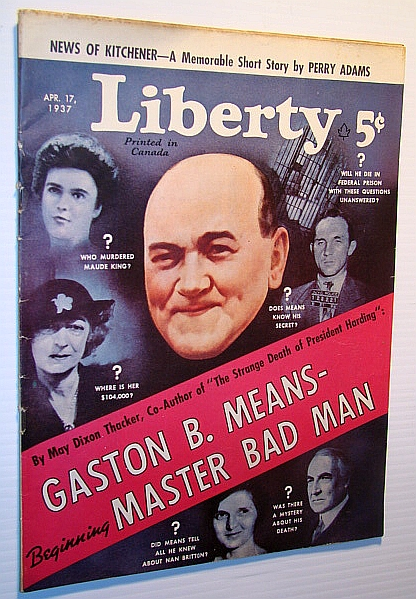 Liberty Magazine (Canadian Edition) April 17, 1937 - Cover Illustration of Gaston B. Means / Bojangles of Harlem, Philpott, W.; Wilson, E.; St. Johns, A.; Johston, A.; Adams, Perry; Green, B.; Thacker, M.; Dial, P.; Davis, E.; Doherty, E.; Marble, A.; Viereck, George Sylvester; Collins, F.; Smith, F.; Kropotkin, Princess Alexandra