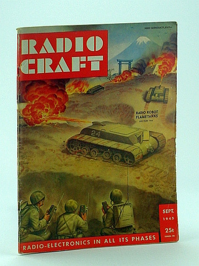 Radio Craft, and Popular Electronics, Incorporating Short Wave Craft, Television News, Radio and Television, September 1945, Volume XVI, No. 12 - Radio Robot Flame Tanks Cover Illustration By Alex Schomburg, Gernsback, H.; Witten, E.; Lee, J.; Rhita, N.; Sturley, Dr. K.; Hoefler, D.; Scott, R.; Straede, J.; Conklin, G.; Treakle, L.; Queen, I.; Gaydo, G.; Amorose, J.; Et al