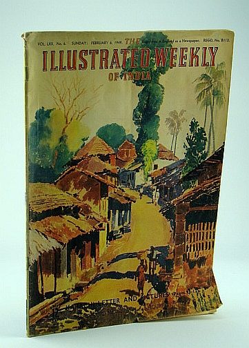 The Illustrated Weekly of India, February 6, 1949, Volume LXX, No. 6 - Manohara Joshi Colour Art Feature, Collett, H.J.; Sivaram, M.; Kelen, StephenThacker, Manu;Hamblett, Charles; Loo, Van; et al