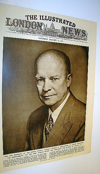 The Illustrated London News (ILN) January 24, 1953 - Cover Photo of Newly-inaugurated President Dwight D. Eisenhower / Trial of the Killers of Oradour-Sur-Oradour in France, Bryant, Arthur; Squire, Sir John; Falls, Cyril