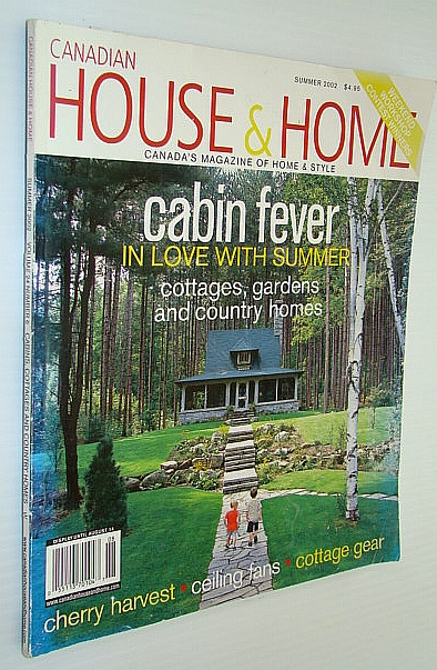 Canadian House and Home Magazine, Summer 2002 - Cabin Fever, Lasker, David; Vansittart, Katharine; MacLeod, Jennifer; David, Jenniver; Crossley, Meg; Low, Jennifer
