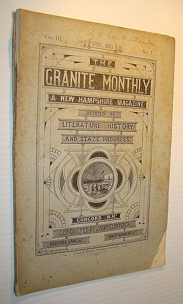 Image for The Granite Monthly - A New Hampshire Magazine of Literature, History, and State Progress, April 1880, Vol. III, No. 7