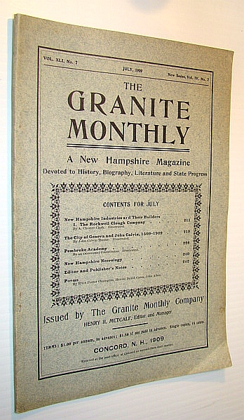 Image for The Granite Monthly - A New Hampshire Magazine Devoted to History, Biography, Literature and State Progress, July, 1909, Vol XLI, No. 7, New Series, Vol. IV, No. 7 - The Rockwell Clough Company / The City of Geneva and John Calvin, 1509-1909