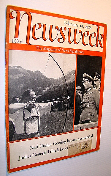 Newsweek Magazine, February 14, 1938 - Goering and Gen. Werner Von Fritsch Cover Photos, Multiple Contributors
