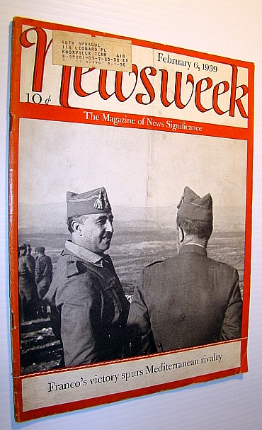 Newsweek - The Magazine of News Significance, February 6, 1939 - Cover Photo of Francisco Franco, Multiple Contributors