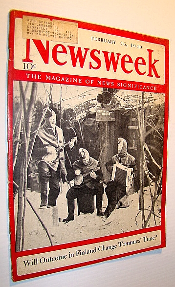 Newsweek - The Magazine of News Significance: February 26, 1940 - Cover Photo of Finnish Soldiers, Fuqua, Stephen O.; Pratt, William V.