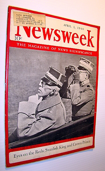 Newsweek - The Magazine of News Significance: April 1, 1940 - Cover Photo of Sweden's King and Crown Prince, Fuqua, Stephen O.; Pratt, William V.